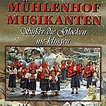 Mühlenhof Musikanten Süßer die Glocken nie klingen