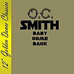 O.C. Smith Baby Come Back
