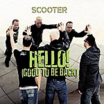 Scooter Hello! (Good To Be Back)