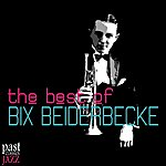 Bix Beiderbecke The Best of Bix Beiderbecke