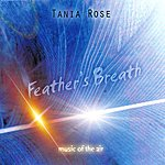 Tania Rose Feather's Breath - Music of the Air