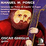 Oscar Ghiglia Ponce: VariationsSur Folias De España Et Fugue, Sonatina Meridional, Sonata III, 4 Piezas. Guitar Collection Vol.3