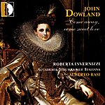 Roberta Invernizzi John Dowland: Come Away, Come Sweet Love