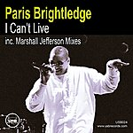 Paris Brightledge I Can't Live