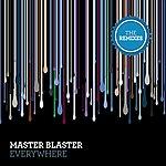 Master Blaster Everywhere (The Remixes)