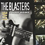 The Blasters The Blasters Live - Going Home