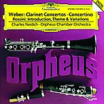 Charles Neidich Weber: Clarinet Concertos/Rossini: Introduction, Theme and Variations
