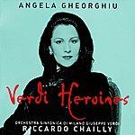Angela Gheorghiu Angela Gheorghiu: Verdi Heroines