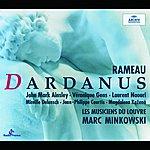 Choeur des Musiciens du Louvre Rameau: Dardanus