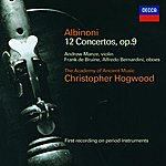 Andrew Manze Albinoni: Concertos Op.9 Nos.1-12