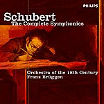 Orchestra Of The 18th Century Schubert: The Symphonies