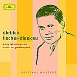 Dietrich Fischer-Dieskau Early Recordings on Deutsche Grammophon