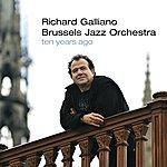 Richard Galliano Richard Galliano Brussels Jazz Orchestra Ten Years Ago