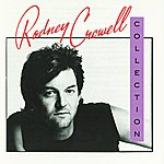 Rodney Crowell The Rodney Crowell Collection