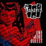 The Toasters One More Bullet