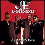 Jagged Edge A Jagged Era