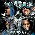 Three 6 Mafia Da Unbreakables (Parental Advisory)
