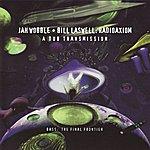 Bill Laswell Radioaxiom: A Dub Transmission