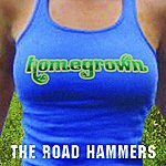 The Road Hammers Homegrown