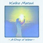 Keiko Matsui A Drop Of Water