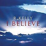 R. Kelly I Believe