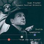 """Iván Fischer Dvorák: Symphonies Nos.8 & 9 """"From the New World"""""""