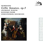 Anthony Pleeth Geminiani: Cello Sonatas