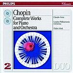 Claudio Arrau Chopin: Piano Concertos Nos.1 & 2 etc