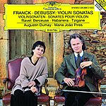 Augustin Dumay Franck: Violin Sonata In A Major / Debussy: Violin Sonata In G Minor / Ravel: Berceuse Sur Le Nom De Fauré; Habanera For Violin and Piano; Tzigane. Rapsodie De Concert For Violin And Piano