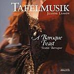 Tafelmusik Baroque Orchestra A Baroque Feast (Festin Baroque)