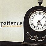 Steven Burgess Patience