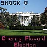 Shock G Cherry Flava'd Election - Single
