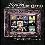 Scooter Rough And Tough And Dangerous - The Singles 1994 - 1998