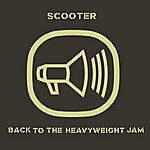 Scooter Back To The Heavyweight Jam