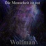 Wolfman Die Menschheit Ist Tot