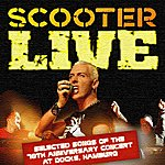 Scooter Live - Selected Songs Of The 10th Anniversary Concert At Docks, Hamburg