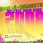 Syke 'N' Sugarstarr Release Your Mind 2008