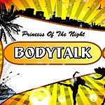 Body Talk Princess Of The Night