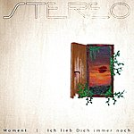 The Stereo Moment | Ich Lieb Dich Immer Noch