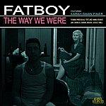 Fatboy The Way We Were