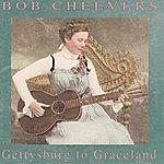 Bob Cheevers Gettysburg to Graceland