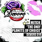 Mitch The Only Planets of Choice