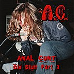 Anal Cunt Anal Cunt Old Stuff Part 3