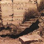 Karmafarm Late