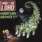 Mary Lou Lord Martian Saints!
