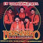 Bernardo Y Sus Compadres En Toda la M...