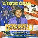 Bernardo Y Sus Compadres 14 Exitos Con Ma...