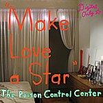 The Poison Control Center Make Love a Star EP