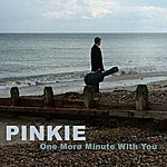 Pinkie One More Minute With You