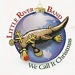 Little River Band We Call It Christmas
